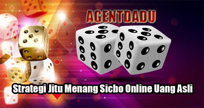 Strategi Jitu Menang Sicbo Online Uang Asli